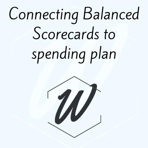 Connecting Balanced Scorecards to spending plan