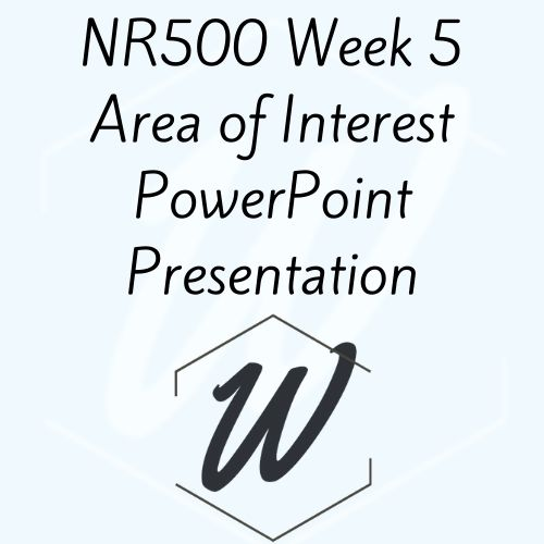 NR500 Week 5 Area of Interest PowerPoint Presentation