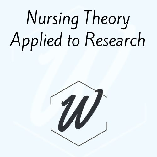 Nursing Theory Applied to Research