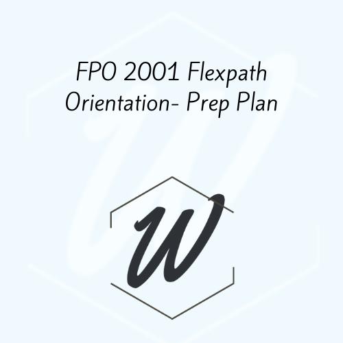 FPO 2001 Flexpath Orientation- Prep Plan