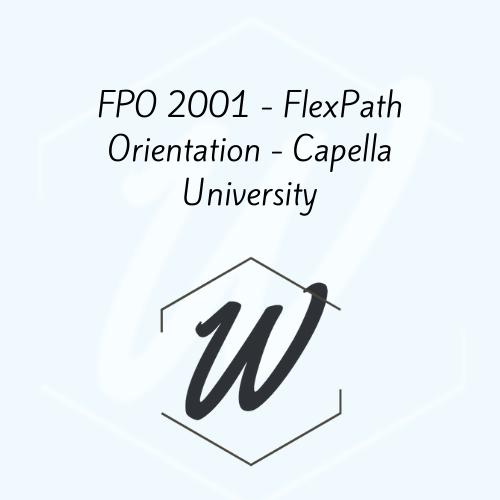 FPO 2001 – FlexPath Orientation – Capella University