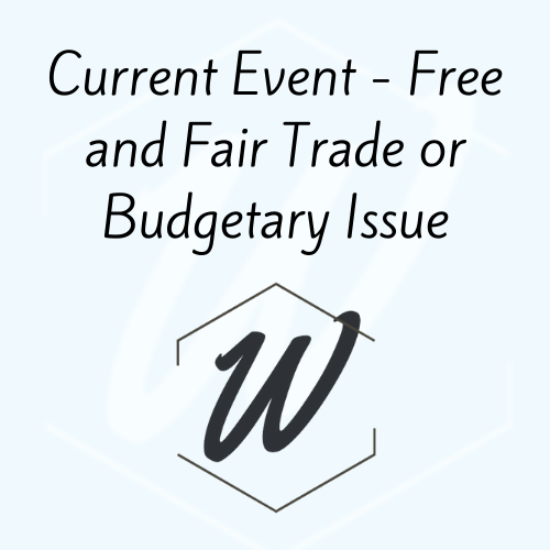 POLI 330N Week 6 Assignment: Current Event – Free and Fair Trade or Budgetary Issue