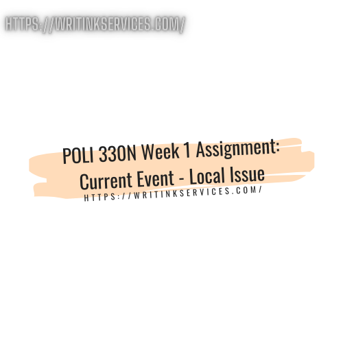 POLI 330N Week 1 Assignment: Current Event - Local Issue