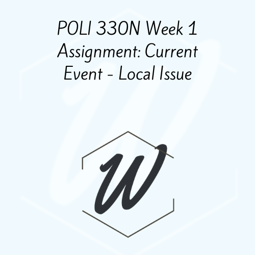 POLI 330N Week 1 Assignment: Current Event – Local Issue