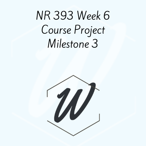 NR 393 Week 6 Course Project Milestone 3