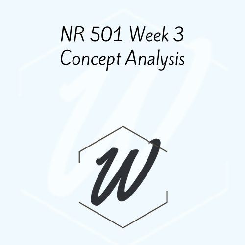 NR 501 Week 3 Concept Analysis