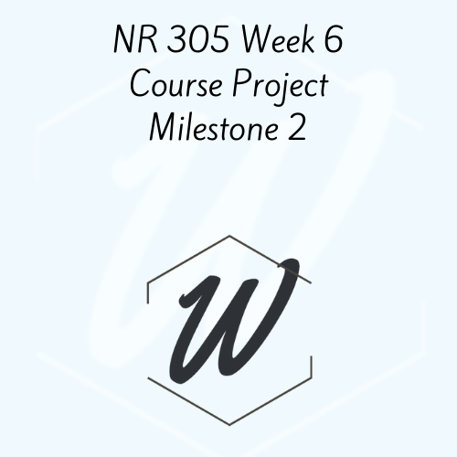 NR 305 Week 6 Course Project Milestone 2