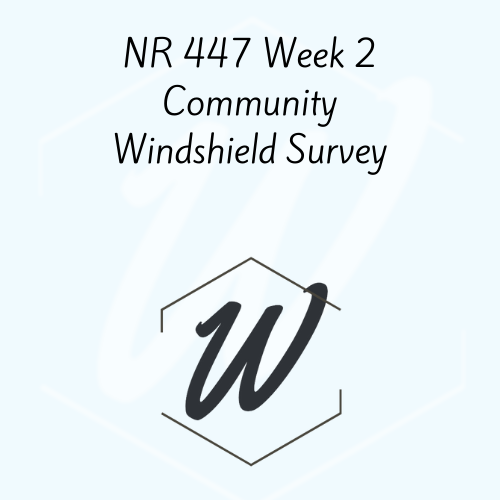 NR 447 Week 2 Community Windshield Survey