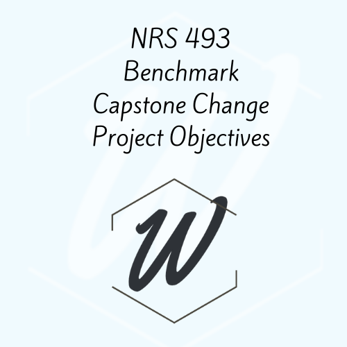 NRS 493 Benchmark Capstone Change Project Objectives