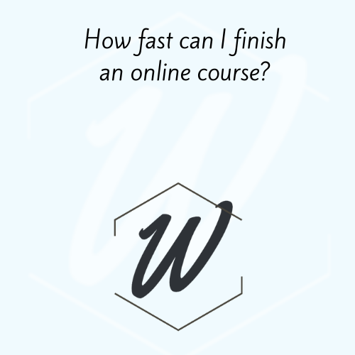 How fast can I finish an online course?