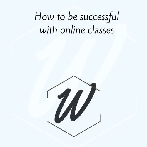 How to be successful with online classes?